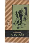 A tarkák - Adamov, Arkagyij