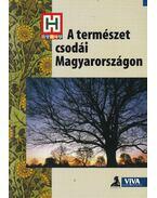 A természet csodái Magyarországon - Moldován Tamás