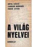 A világ nyelvei - Fodor István, Antal László, Csongor Barnabás