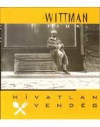 Hívatlan vendég - A Wittman fiúk
