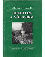 Jelentés a völgyből - Ablonczy László