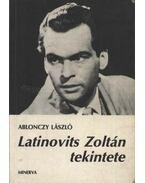Latinovits Zoltán tekintete - Ablonczy László