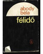 Félidő - Abody Béla