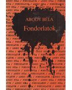 Fondorlatok - Abody Béla