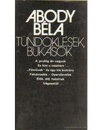 Tündöklések, bukások - Abody Béla