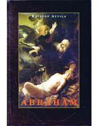 Ábrahám, Isten barátja (dedikált) - Kristóf Attila
