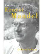 The Legacy of Ernest Mandel - ACHCAR, GILBERT (ed)