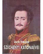 Széchenyi katonaévei - Ács Tibor