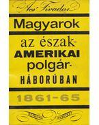 Magyarok az észak-amerikai polgárháborúban - Ács Tivadar