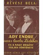 Ady Endre összes levelei Lédához és a nagy regény teljes története (dedikált) - Révész Béla