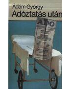 Adóztatás után - Ádám György