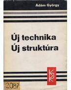 Új technika - Új struktúra - Ádám György
