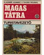 Magas-Tátra - Adamec, Vladimír, Roubal, Radek
