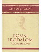 Római irodalom az aranykorban - Adamik Tamás