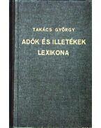 Adók és illetékek lexikona - Takács György