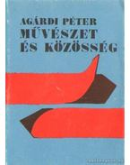 Művészet és közösség - Agárdi Péter