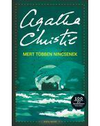 Mert többen nincsenek - Agatha Christie