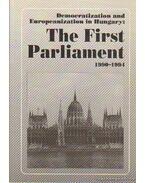 Democratization and Europeanization in Hungary: The Firswt Parliament 1990-1994 - Ágh Attila, Kurtán Sándor