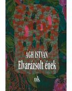 Elvarázsolt ének - Ágh István