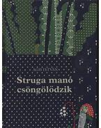 Struga manó csöngölődzik - Ágh István