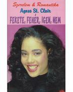 Fekete, fehér, igen, nem - Agnes St. Clair