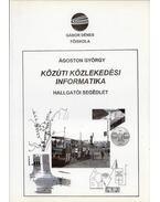 Közúti közlekedési informatika - Ágoston György