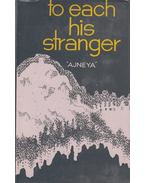 To Each His Stranger - Ajneya