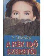 A kék idő szeretői - Remark, P.