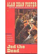 Jed the Dead - Alan Dean Foster
