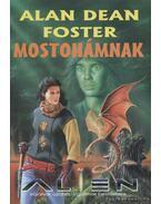 Mostohámnak - Alan Dean Foster