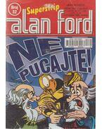 Alan Ford 32. - Ne pucajte
