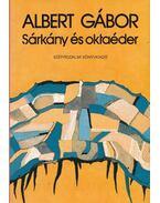 Sárkány és oktaéder (dedikált) - Albert Gábor