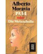 1934 oder Die Melancholie - Alberto Moravia