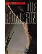 Die Römerin - Alberto Moravia