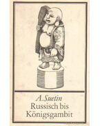 Russisch bis Königsgambit - Aleksei Suetin
