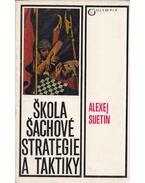 Skola sachové strategie a taktiky - Aleksei Suetin
