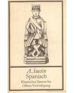 Spanisch - Klassisches System bis Offene Verteidigung - Aleksei Suetin