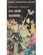 Garin mérnök hiperboloidja - Alekszej Tolsztoj