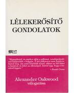 Lélekerősítő gondolatok - Alexander Oakwood
