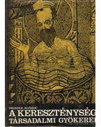 A kereszténység társadalmi gyökerei - Alfaric, Prosper