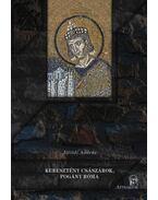 Keresztény császárok, pogány Róma - Alföldi András