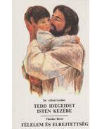 Tedd idegeidet isten kezébe / Félelem és elrejtettség - Alfred Lechler, Bovet, Theodor