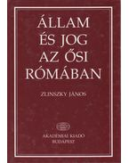 Állam és jog az ősi Rómában - Zlinszky János