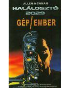Gép/ember - Halálosztó 2029 - Allen Newman