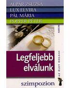 Legfeljebb elválunk... - Alpár Zsuzsa, Lux Elvira, Pál Mária, Popper Péter