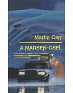 A Madsen-csel - Carr, Martin