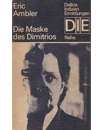 Die Maske des Dimitrios - Ambler, Eric