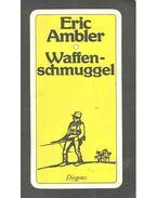 Waffenschmuggel - Ambler, Eric