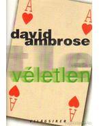 Véletlen - Ambrose, David