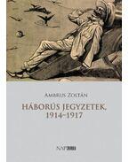Háborús jegyzetek, 1914-1917 - Ambrus Zoltán